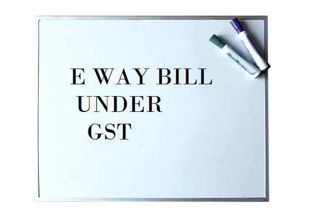 what is e way bill in hindi under gst